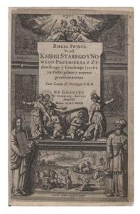 Biblia Gdańska – polski przekład Biblii dla protestantów. Biblia Święta, to jest …, Gdańsk: Andreas Hünefeld, 1632.