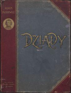 Lwowskie wydanie Dziadów Adama Mickiewicza z ilustracjami Czesława B. Jankowskiego, nakładem księgarni Hermana Altenberga, 1896 rok.